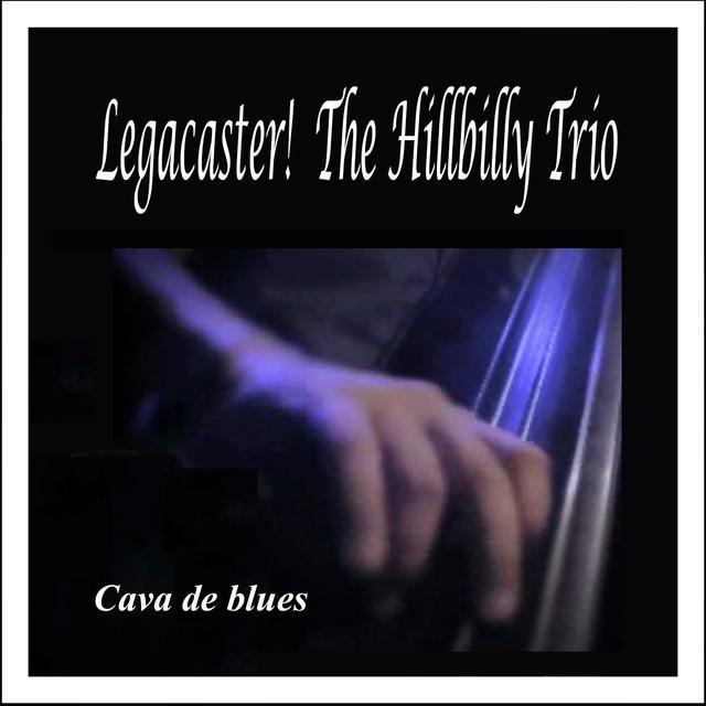 Legacaster & The Hillbilly Trio