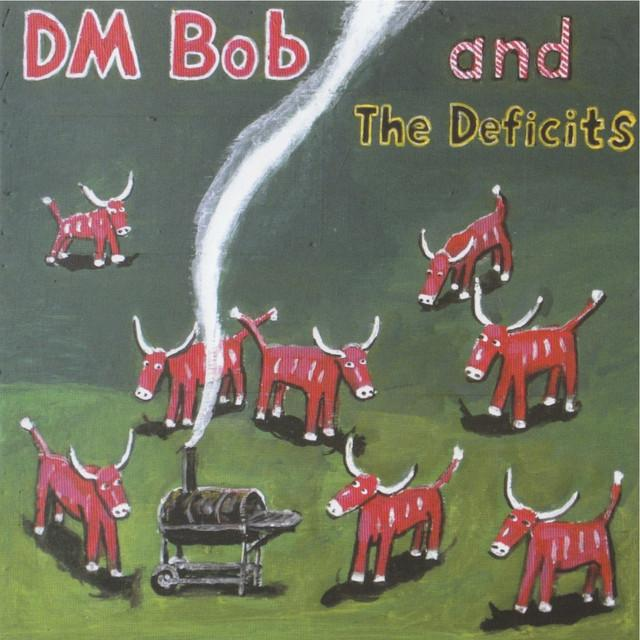 Dm Bob & Deficits