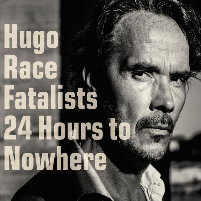 Hugo Race Fatalists