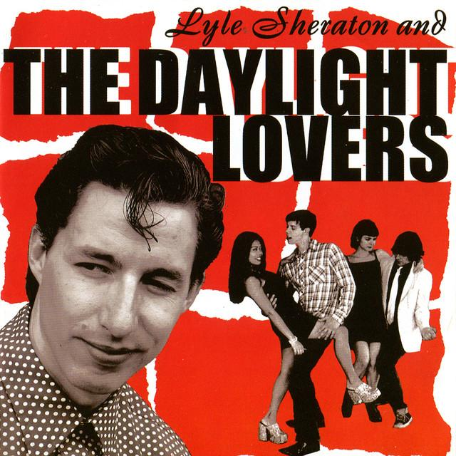 Lyle Sheraton & Daylight Lovers