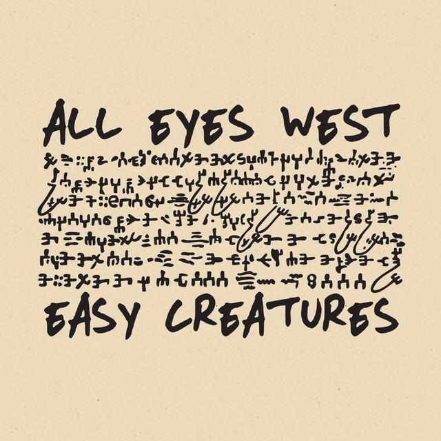 All Eyes West / Easy Creatures