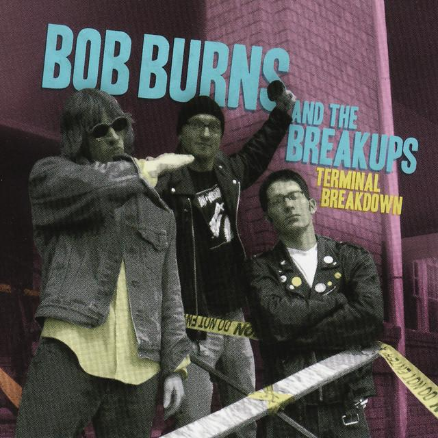 Bob Burns & Breakups