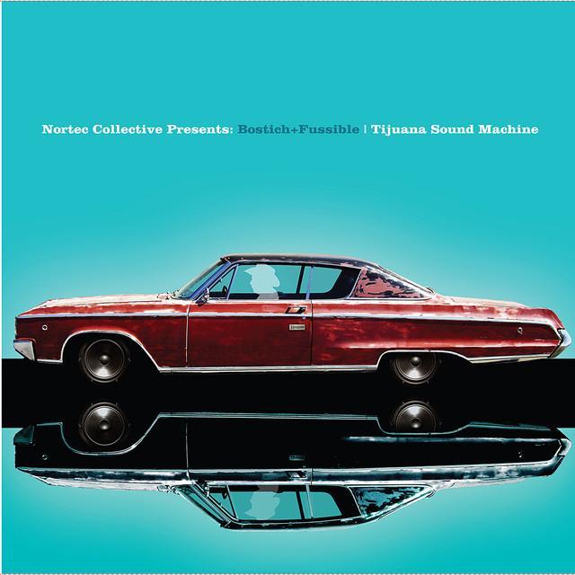 Nortec Collective Presents: Bostich + Fussible
