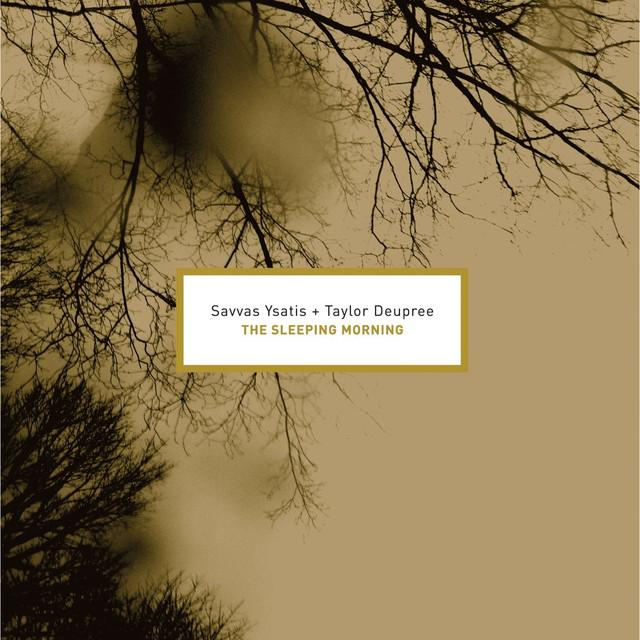 Savvas Ysatis / Taylor Deupree