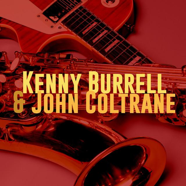 John Coltrane and Kenny Burrell