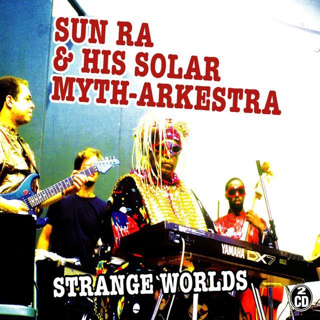Sun Ra & His Solar Myth-Arkestra