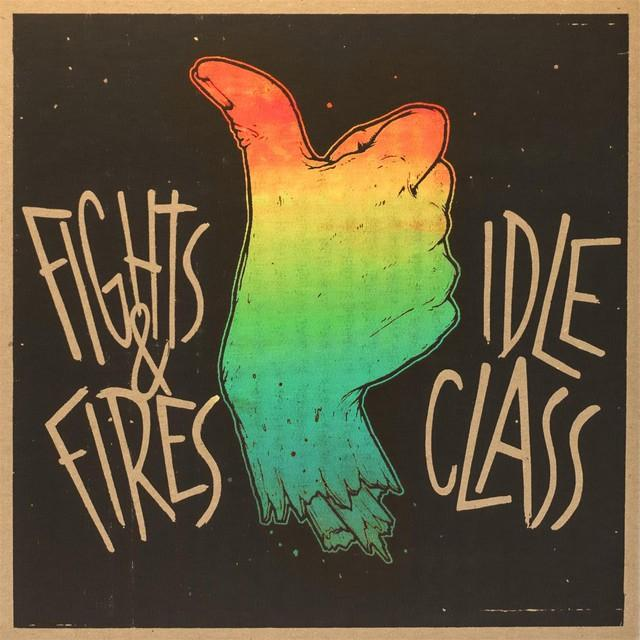 IDLE CLASS / FIGHTS & FIRES