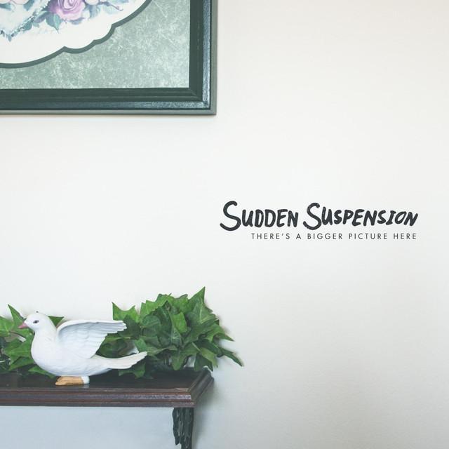 Sudden Suspension