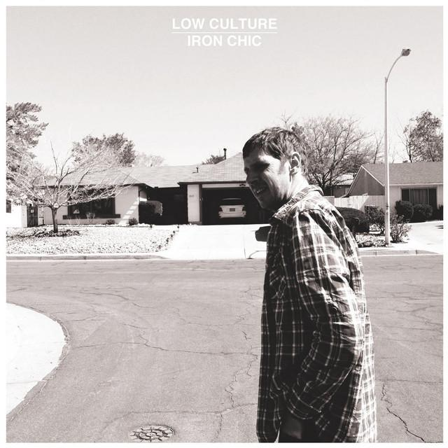 IRON CHIC / LOW CULTURE