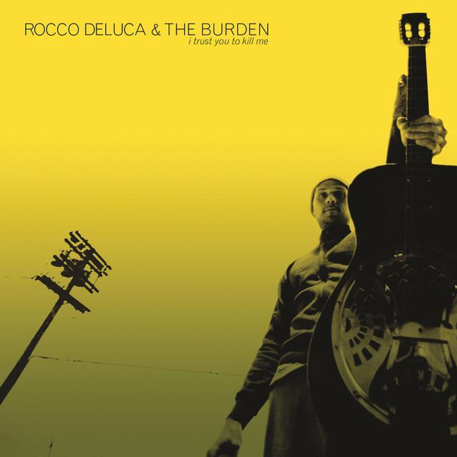 Rocco Deluca & Burden