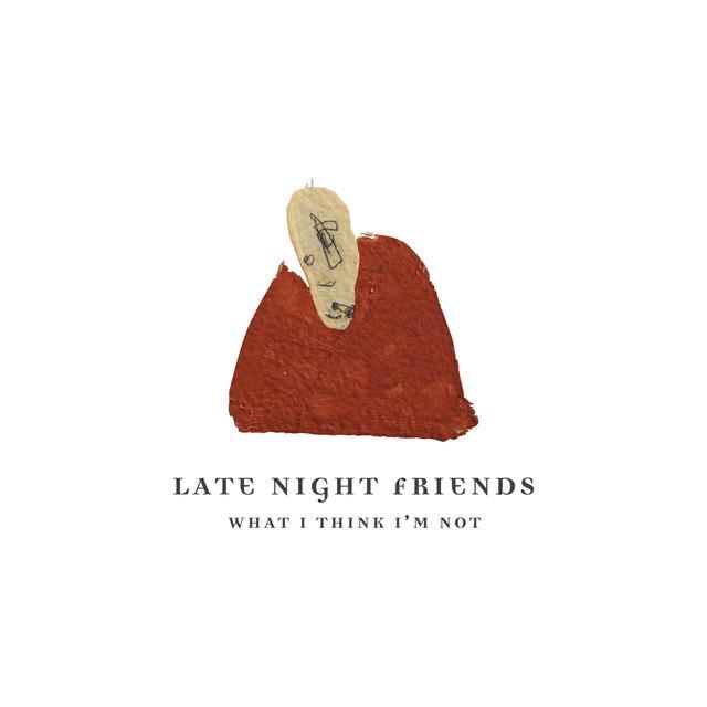 LATE NIGHT FRIENDS