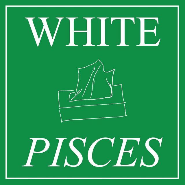 WHITE PISCES