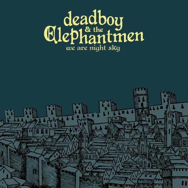 DEADBOY & ELEPHANTMEN