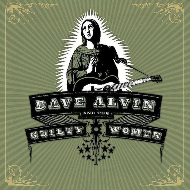 Dave Alvin & Guilty Women