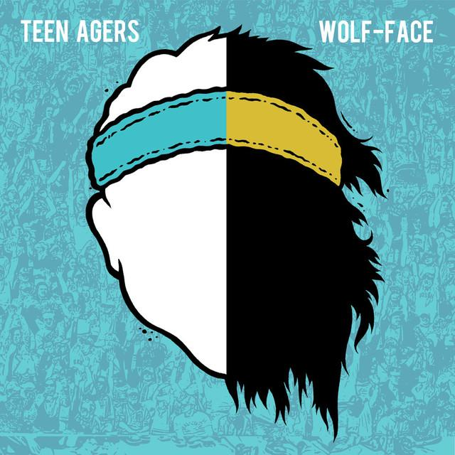 TEEN AGERS / WOLF-FACE