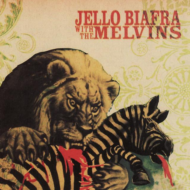 Jello / Melvins Biafra