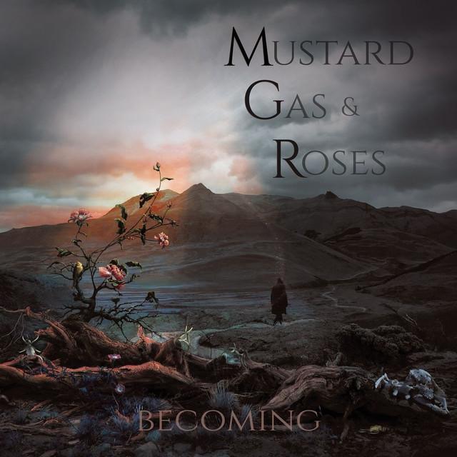 MUSTARD GAS & ROSES