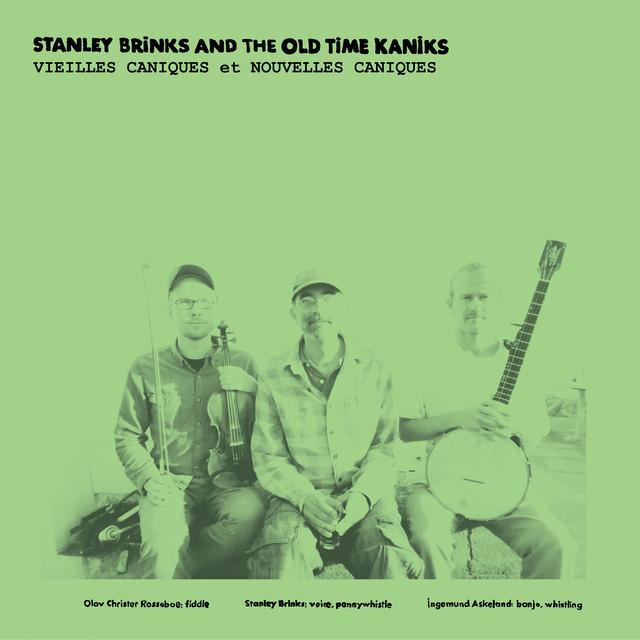 Stanley Brinks & The Old Time Kaniks