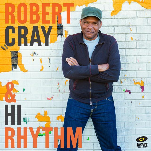 Robert Cray / Hi Rhythm
