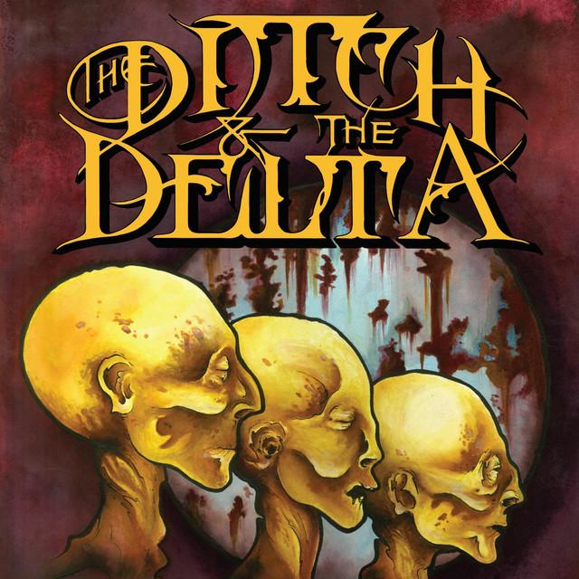 Ditch & The Delta