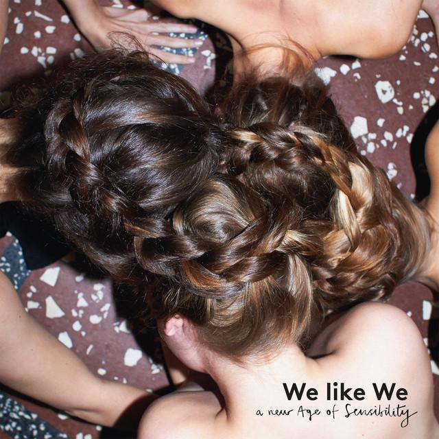 We Like We