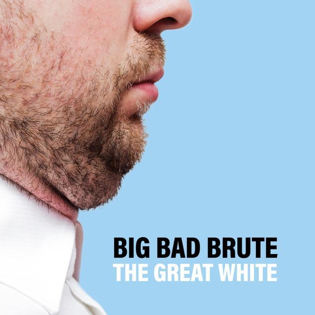 Big Bad Brute