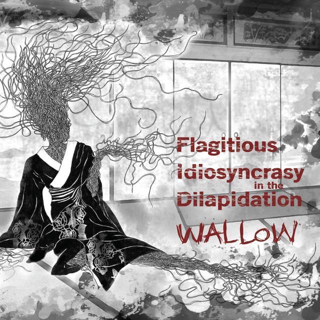 Flagitious Idiosyncrasy In The Dilapidation
