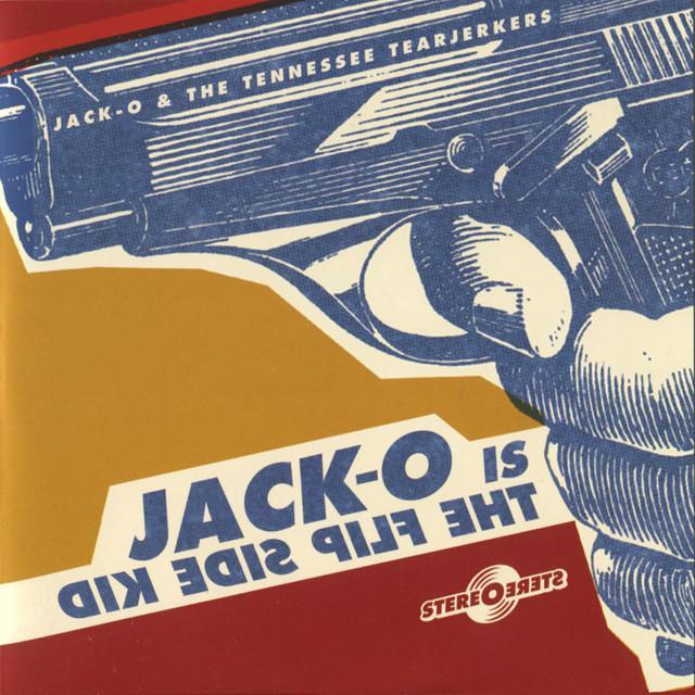Jack O / Tennessee Tearjerkers