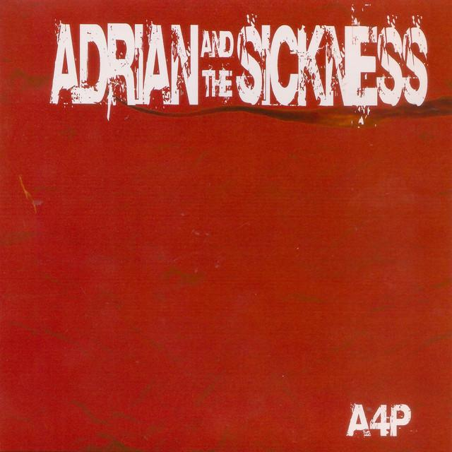 Adrian & The Sickness