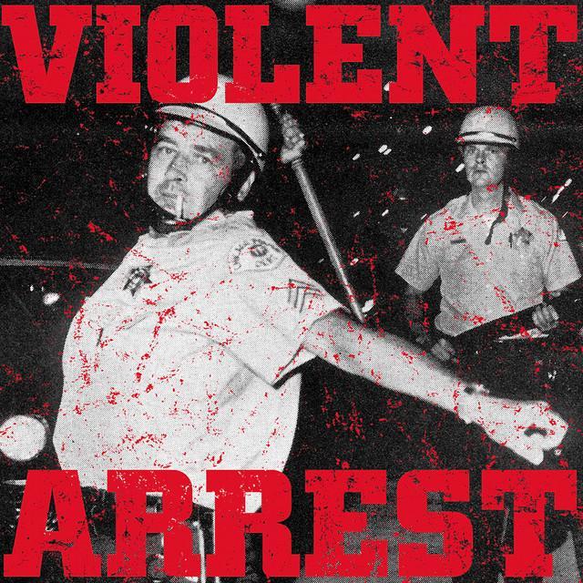 Violent Arrest