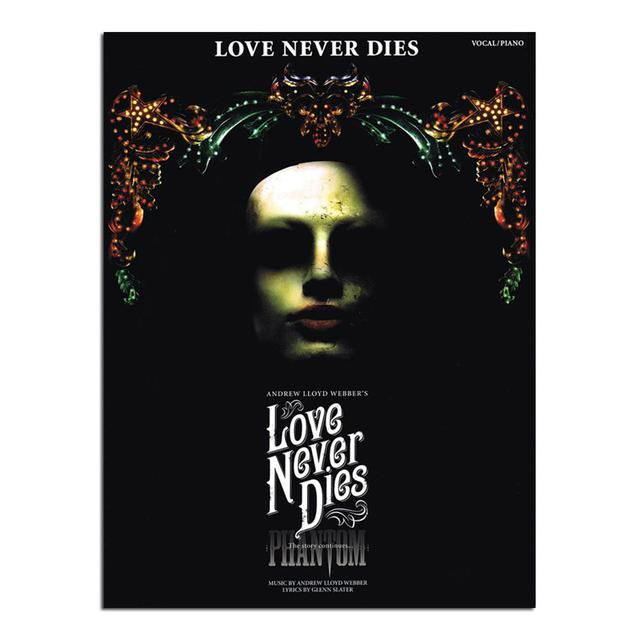 Really Useful Group Love Never Dies Vocal Selection Book