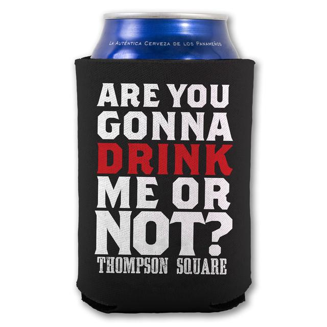 Thompson Square Drink Me Koozie