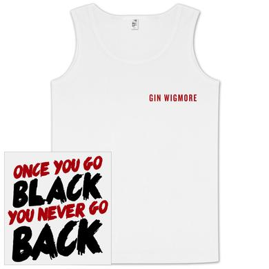 Gin Wigmore Once You Go Black You Never Go Back Tank