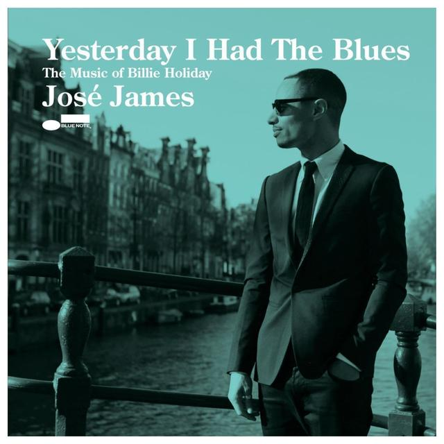 Blue Note José James - Yesterday I Had the Blues: The Music of Billie Holliday CD