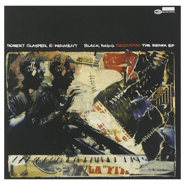 Blue Note Robert Glasper Experiment - Black Radio Recovered: The Remix EP CD (Vinyl)