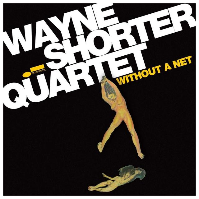 Blue Note Wayne Shorter - Without a Net CD