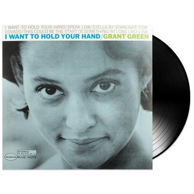 Blue Note Grant Green - I Want To Hold Your Hand LP (Vinyl)