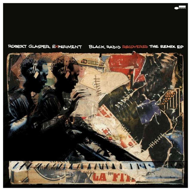 Blue Note Robert Glasper Experiment - Black Radio Recovered: The Remix EP Vinyl