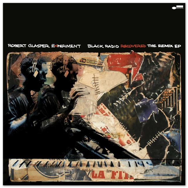 Robert Glasper Experiment - Black Radio Recovered: The Remix EP