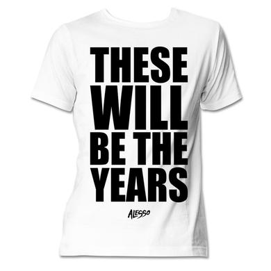 Alesso These Will Be The Years T-Shirt