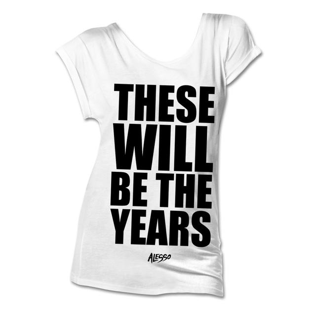 Alesso These Will Be The Years Ladies T-Shirt