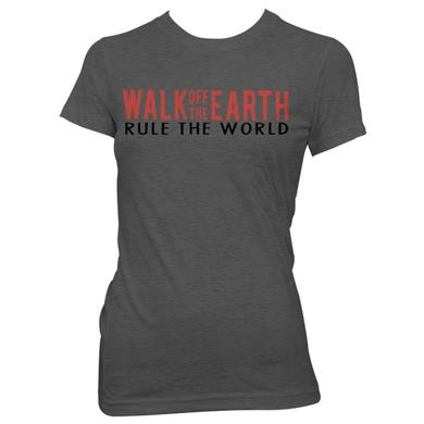 Walk Off The Earth Rule The World Womens Tee