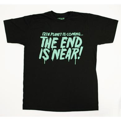 12th Planet The End is Near! Shirt