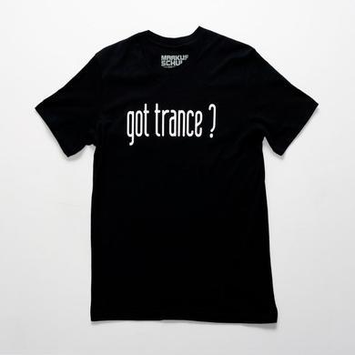Markus Schulz Got Trance? Shirt