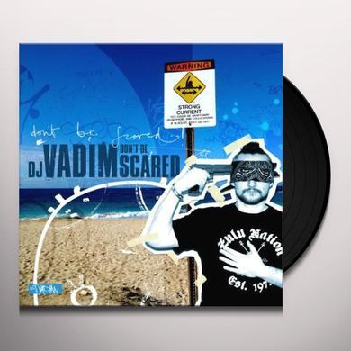 Dj Vadim DON'T BE SCARED (2PK) Vinyl Record