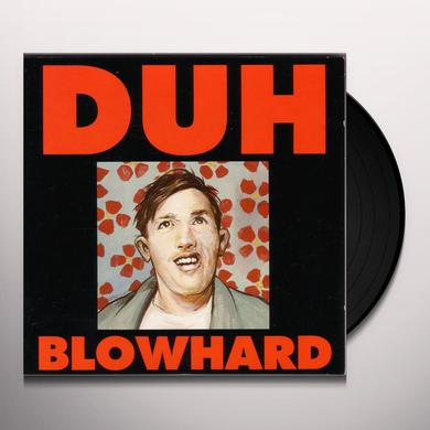 Duh BLOWHARD Vinyl Record
