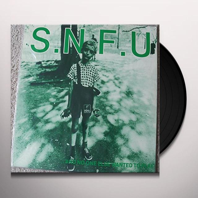 Snfu AND NO ONE ELSE WANTED TO PLAY Vinyl Record