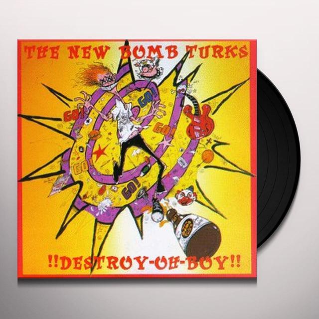 New Bomb Turks DESTROY OH BOY Vinyl Record - Reissue