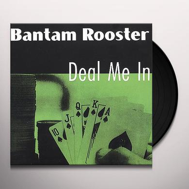 Bantam Rooster DEAL ME IN Vinyl Record