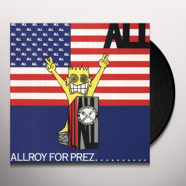 ALLROY FOR PREZ Vinyl Record